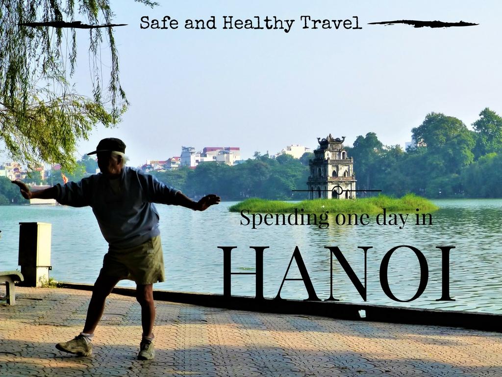Spending a Day in Hanoi, Vietnam