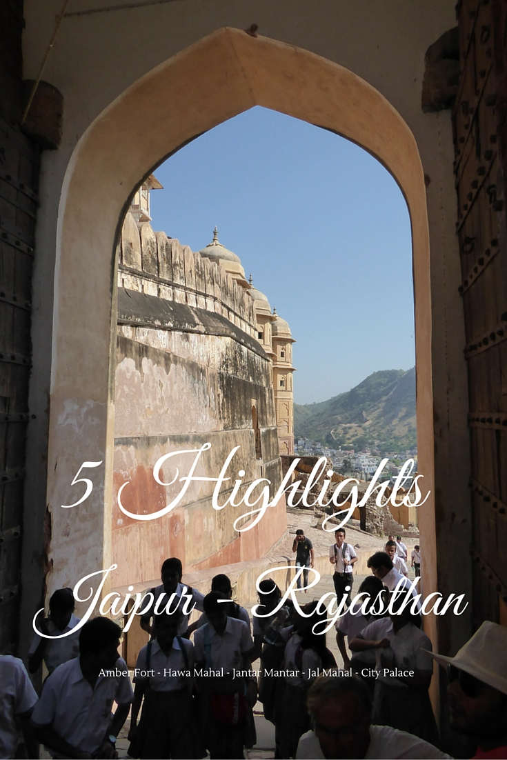 The 5 Highlights of Jaipur - Rajasthan