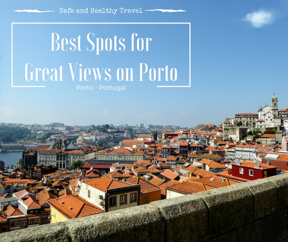 Porto: Best Spots For Best Views On Porto